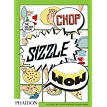 Chop, Sizzle, Wow: The Silver Spoon Comic Cookbook