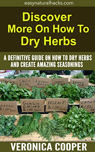 discover-more-on-how-to-dry-herbs-a-definitive-guide-on-how-to-dry-herbs-and-create-amazing-seasonin