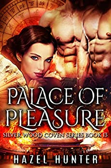 Palace of Pleasure (Book 13 of Silver Wood Coven): A Serial MFM Paranormal Romance by [Hunter, Hazel]