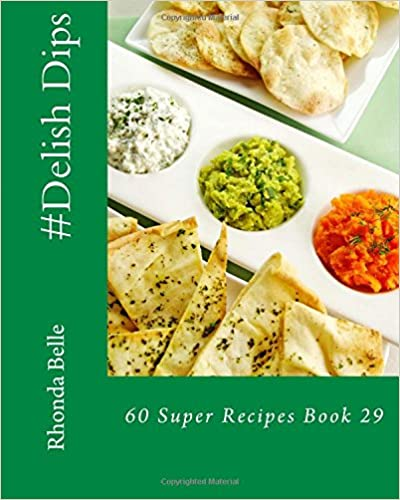 #Delish Dips: 60 Super Recipes Book 29