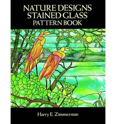 Download [(Nature Designs Stained Glass Pattern Book )] [Author: Harry E. Zimmerman] [Mar-2003] PDF