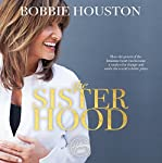 The Sisterhood: How the Power of the Feminine Heart Can Become a Catalyst for Change and Make the World a Better Place | Bobbie Houston