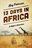 13 Days in Africa, Kay Peterson, 1478702575