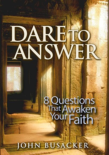 Dare To Answer 8 Questions That Awaken Your Faith Kindle Edition