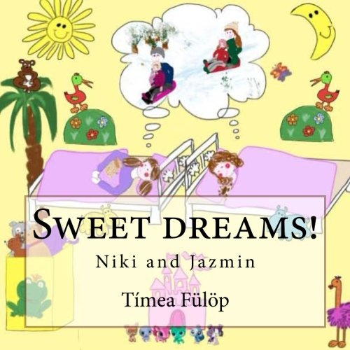 Sweet dreams!: Niki and Jazmin: Timea Fulop: 9781484813782 ...