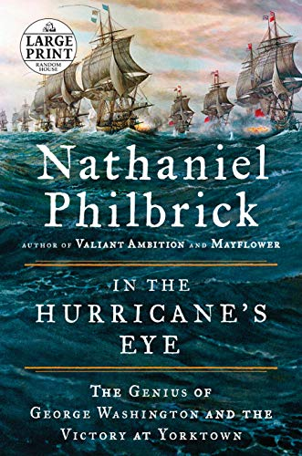 In the Hurricane's Eye: The Genius of George Washington and the Victory at Yorktown (Random House Large Print)