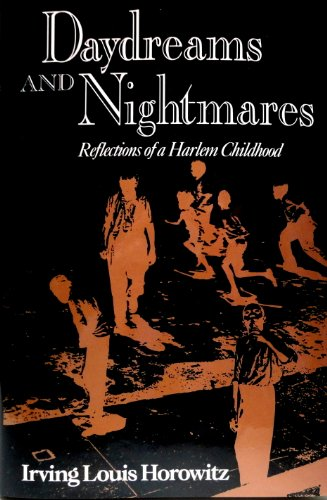 Daydreams and Nightmares: Reflections on a Harlem - And Irving Harlem
