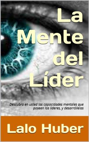 La Mente del Lder (Spanish Edition)