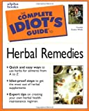 The Complete Idiot's Guide to Herbal Remedies by Frankie Avalon Wolfe M.H.H. Ph.D. R.N.C.P. (1999-09-27)
