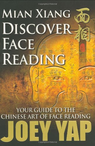 Mian Xiang Discover Face Reading- Your Guide to the Art of Chinese Face Reading (Joey Yap Face Reading)