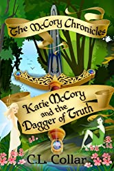 The McCory Chronicles: Katie McCory and the Dagger of Truth