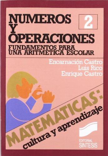 Números y operaciones (Matemáticas, cultura y aprendizaje) por Castro Martínez, Encarnación,Luis Rico