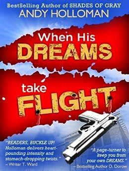When His Dreams Take Flight by [Holloman, Andy]