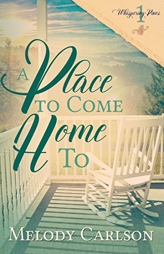 A Place to Come Home To (Whispering Pines Book 1)