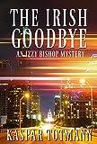 The Irish Goodbye (Izzy Bishop Book 1)