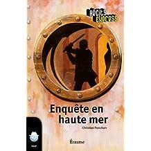 Enquête en haute mer: une histoire pour les enfants de 10 à 13 ans (Récits Express t. 15) (French Edition)