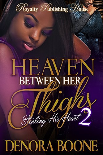Search : Heaven Between Her Thighs 2: Stealing His Heart