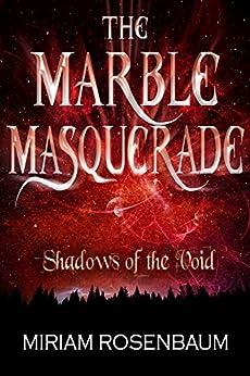 The Marble Masquerade: Shadows of the Void (Book 3) by [Rosenbaum, Miriam]