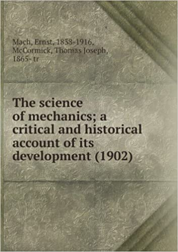 The science of mechanics : a critical and historical account of its development,