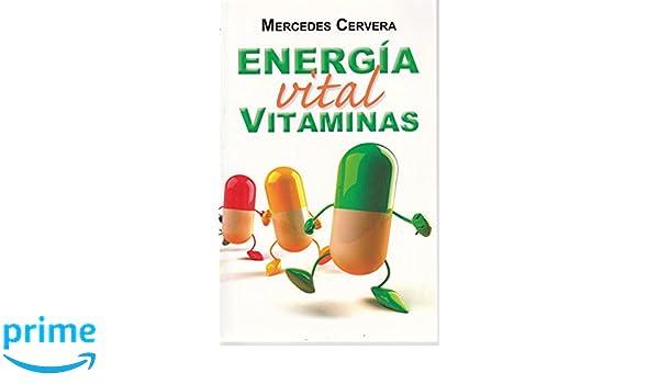 Energia vital vitaminas (Spanish Edition): Mercedes Cervera ...