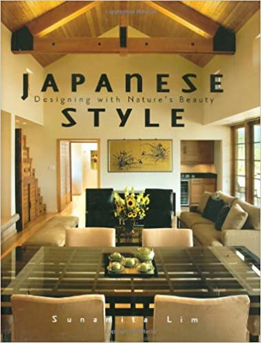 Japanese Style: Designing With Natureu0027s Beauty: Sunamita Lim:  9781423600923: Amazon.com: Books