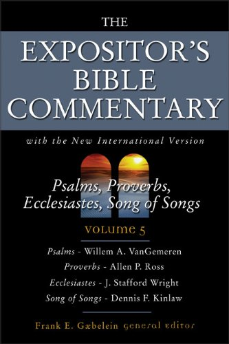 Psalms, Proverbs, Ecclesiastes, Song of Songs (The Expositor's Bible Commentary with The New International Version of the Holy Bible, Volume 5)
