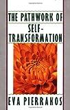 The Pathwork of Self-Transformation, Eva Pierrakos, 0553348965