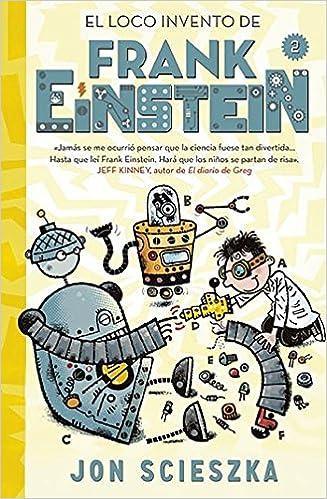 Book El loco invento de Frank Einstein / Frank Einstein and The Electro-Finger. (Serie Frank Einstein) (Spanish Edition)