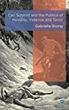 img - for Carl Schmitt and the Politics of Hostility, Violence and Terror by Gabriella Slomp (2009-06-01) book / textbook / text book