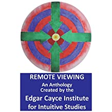Remote Viewing: The Edgar Cayce Institute for Intuitive Studies Anthology Book Summaries and Reports