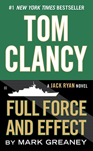 Tom Clancy Full Force and Effect (A Jack Ryan Jr. Novel Book -