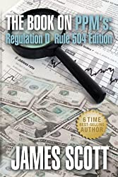 The Book on PPMs, Regulation D Rule 504 Edition (New Renaissance Series on Corporate Strategies 3) (English Edition)