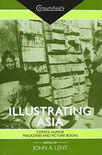 Illustrating Asia: Comics, Humor Magazines, and Picture Books (ConsumAsiaN)