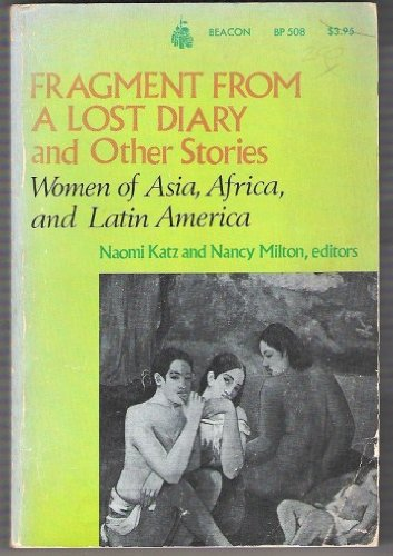 Fragment from a lost diary and other stories: Women of Asia, Africa, and Latin America (Beacon paperback 508)