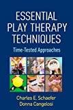 Essential Play Therapy Techniques: Time-Tested