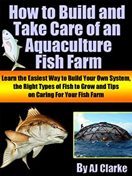How To Build And Take Care Of An Aquaculture Fish Farm