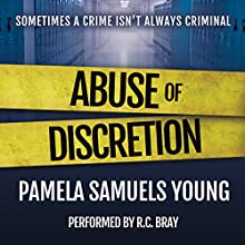 Abuse of Discretion: Dre Thomas Series, Book 3 Audiobook by Pamela Samuels Young Narrated by R.C. Bray