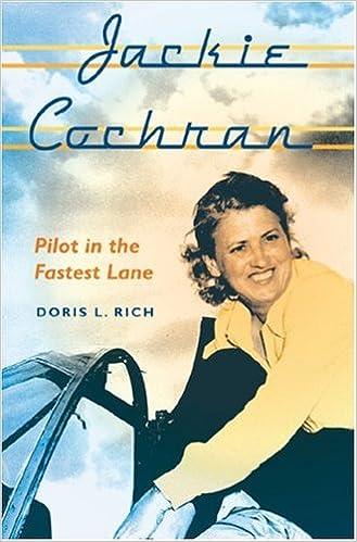 Jackie Cochran: Pilot in the Fastest Lane