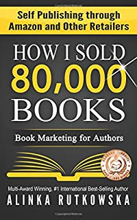 How i sold 1 million ebooks in 5 months john locke 9781935670919 how i sold 80000 books book marketing for authors self publishing through amazon and fandeluxe Choice Image