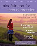 img - for Mindfulness for Teen Depression: A Workbook for Improving Your Mood book / textbook / text book