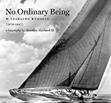 : No Ordinary Being: W. Starling Burgess (1878-1947), a Biography