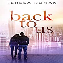 Back to Us Audiobook by Teresa Roman Narrated by Jillian Kuhl