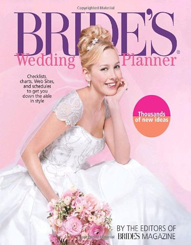 Bride's Wedding Planner: Checklists, Charts, Web Sites, and Schedules to Get You Down the Aisle in Style