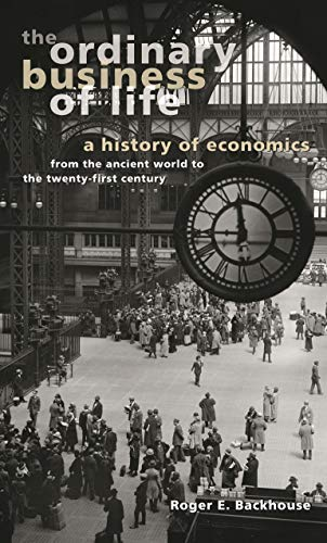 The Ordinary Business of Life: A History of Economics from the Ancient World to the Twenty-First Century