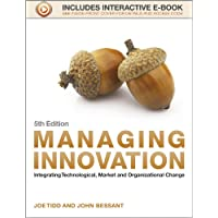 Managing Innovation 5E - Integrating Technological, Market and Organizational Change