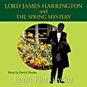 Lord James Harrington and the Spring Mystery Audiobook by Lynn Florkiewicz Narrated by David Thorpe