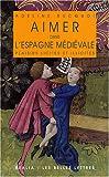 Aimer Dans L'Espagne Médiévale : Plaisirs Licites et Illicites, Rucquoi, Adeline, 225133825X