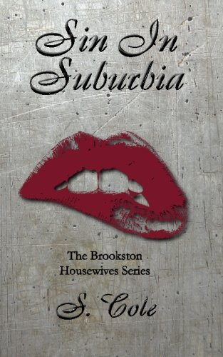 Read Online Sin in Suburbia (The Brookston Housewives Series) (Volume 1) pdf epub