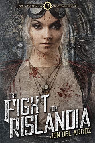 (The Fight for Rislandia: Book Three of the Adventures of Baron Von Monocle )