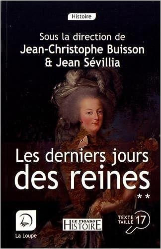 Les derniers jours des reines - Jean-Christophe Buisson sur Bookys